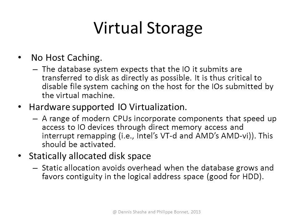 Virtual Storage No Host Caching.