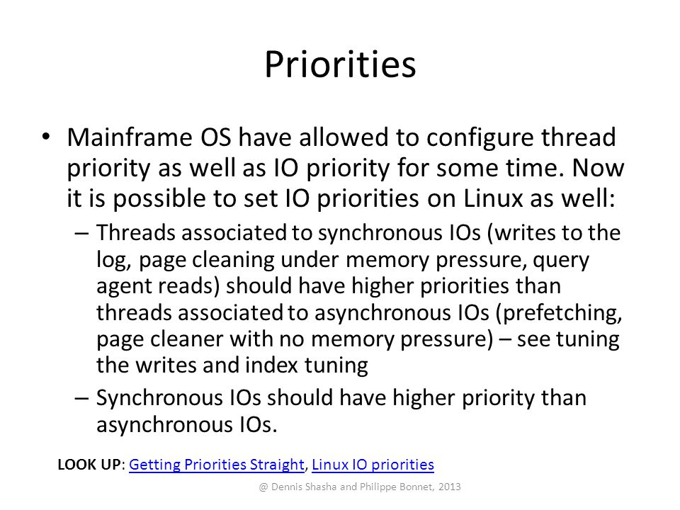 Priorities Mainframe OS have allowed to configure thread priority as well as IO priority for some time.