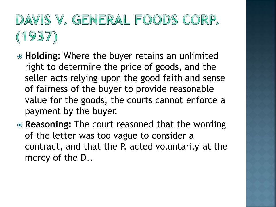 Holding: Where the buyer retains an unlimited right to determine the price of goods, and the seller acts relying upon the good faith and sense of fair