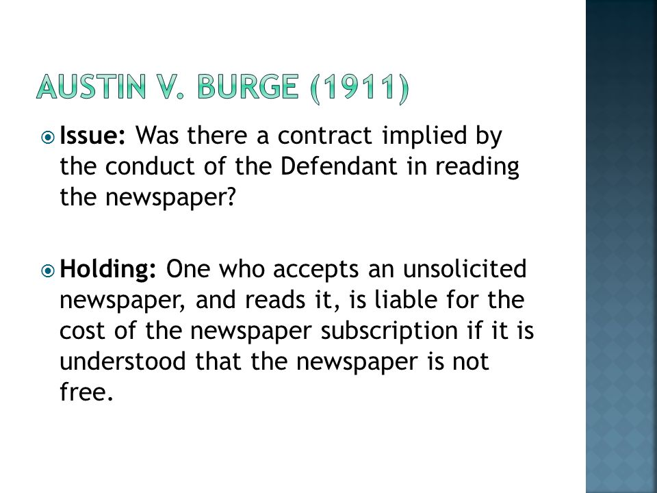 Issue: Was there a contract implied by the conduct of the Defendant in reading the newspaper? Holding: One who accepts an unsolicited newspaper, and r