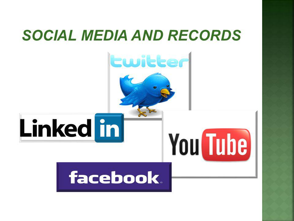 SOCIAL MEDIA AND RECORDS