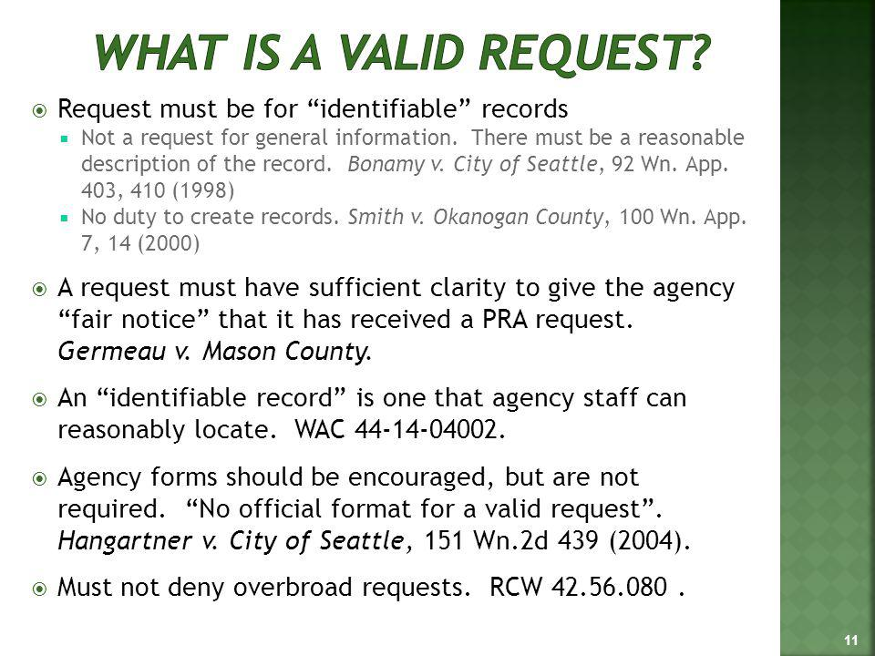 Request must be for identifiable records Not a request for general information. There must be a reasonable description of the record. Bonamy v. City o