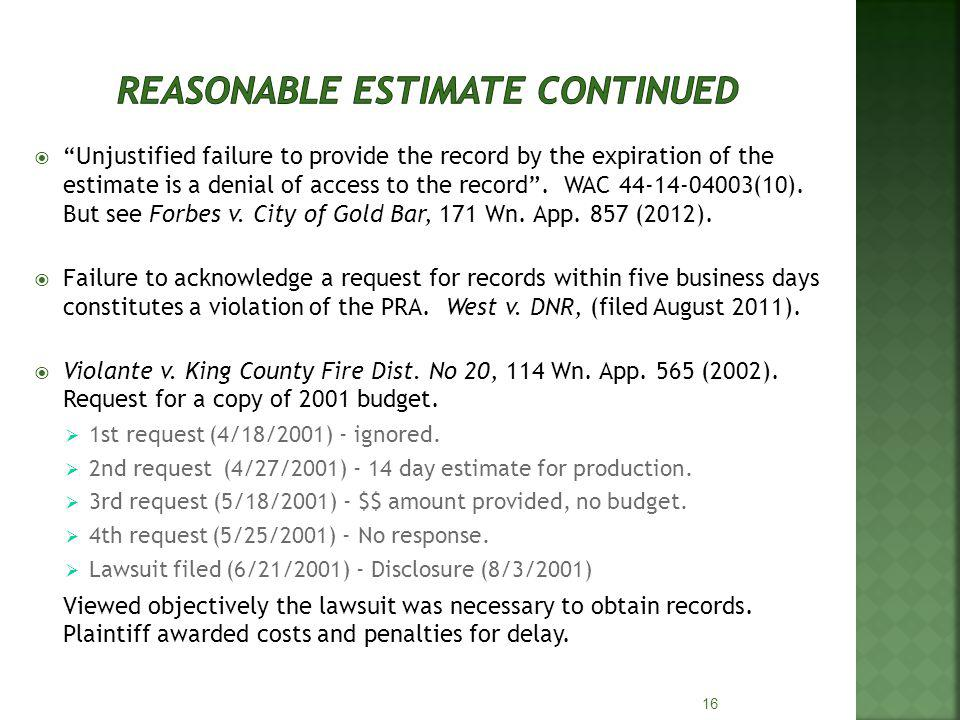 Unjustified failure to provide the record by the expiration of the estimate is a denial of access to the record.