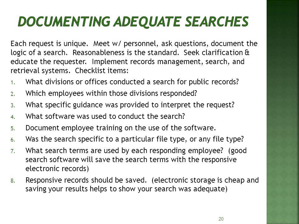 Each request is unique. Meet w/ personnel, ask questions, document the logic of a search.
