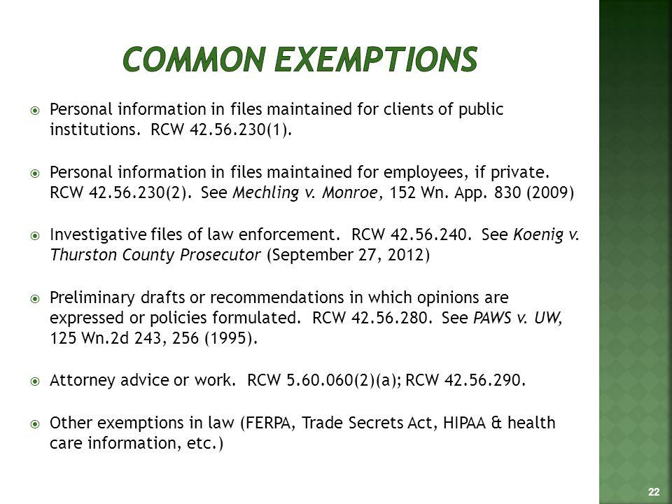 Personal information in files maintained for clients of public institutions. RCW 42.56.230(1). Personal information in files maintained for employees,