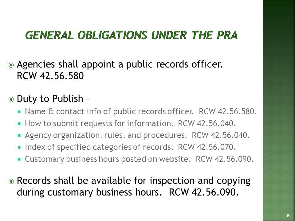 Agencies shall appoint a public records officer. RCW 42.56.580 Duty to Publish – Name & contact info of public records officer. RCW 42.56.580. How to