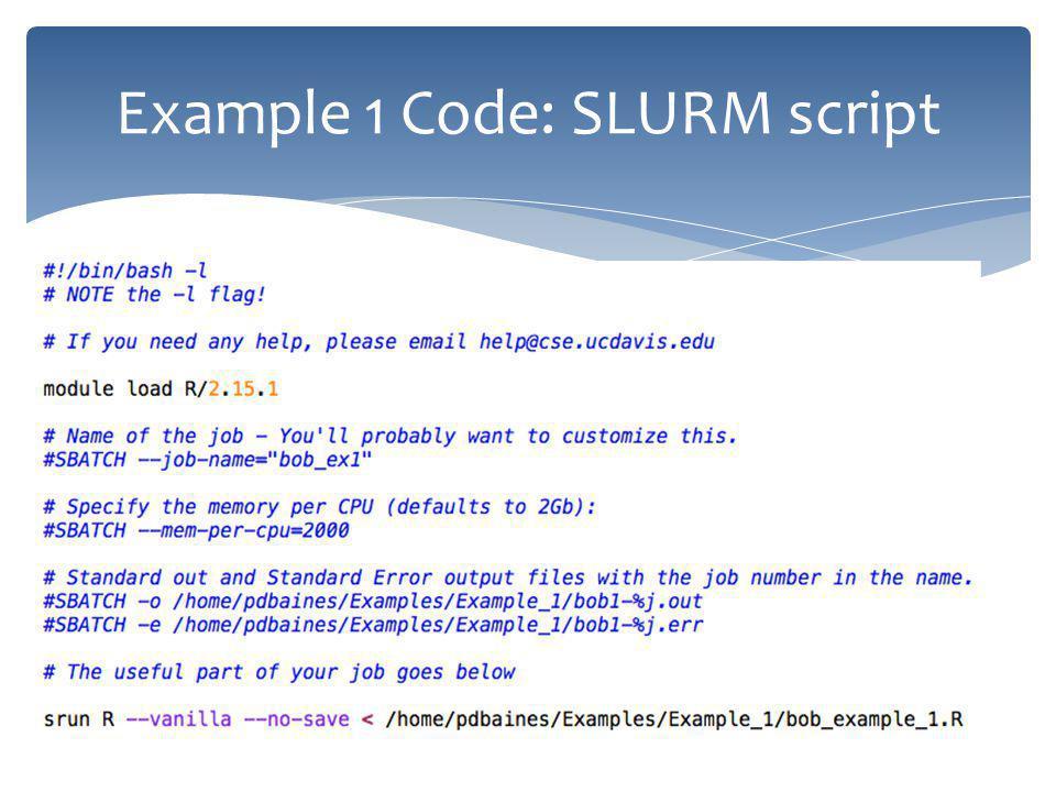 Example 1 Code: SLURM script