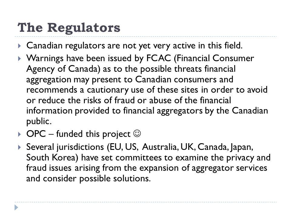 The Regulators Canadian regulators are not yet very active in this field.
