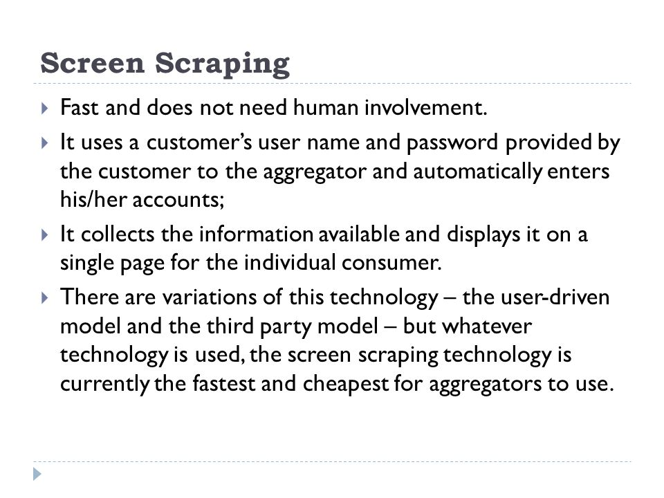 Screen Scraping Fast and does not need human involvement.