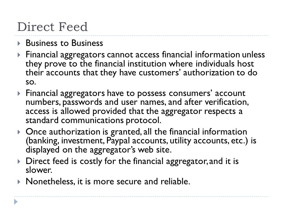Direct Feed Business to Business Financial aggregators cannot access financial information unless they prove to the financial institution where indivi