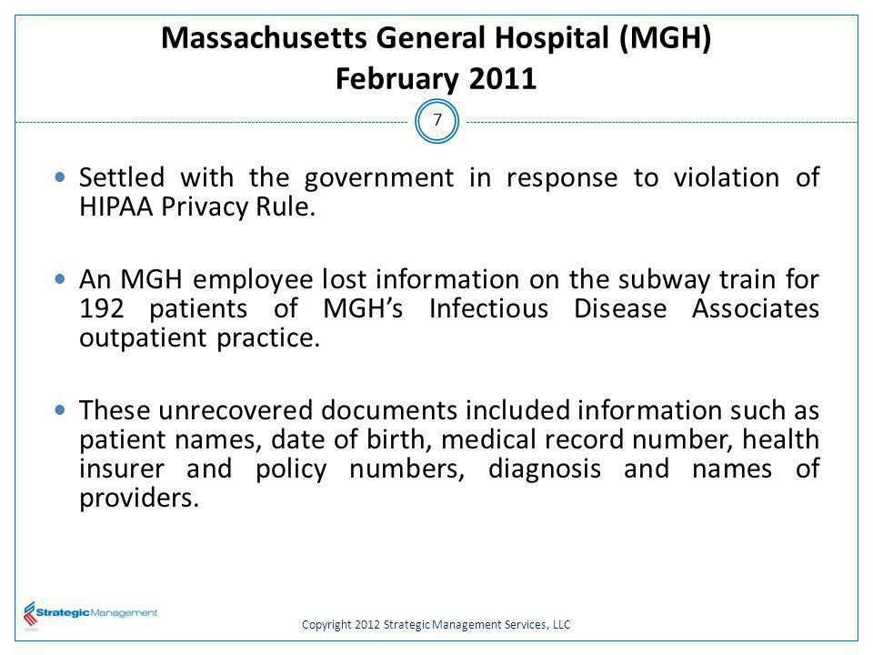 Copyright 2012 Strategic Management Services, LLC Massachusetts General Hospital (MGH) February 2011 Under the three year Resolution Agreement, MGH agreed to: Pay $1 million.