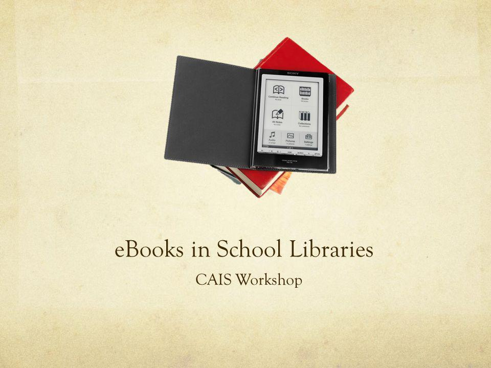 eBooks in School Libraries CAIS Workshop
