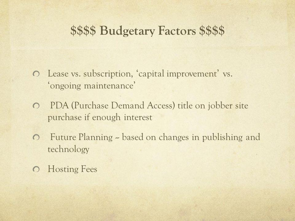 $$$$ Budgetary Factors $$$$ Lease vs. subscription, capital improvement vs.
