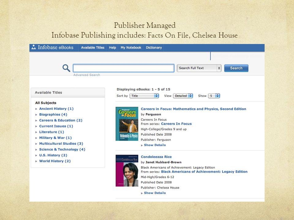 Publisher Managed Infobase Publishing includes: Facts On File, Chelsea House