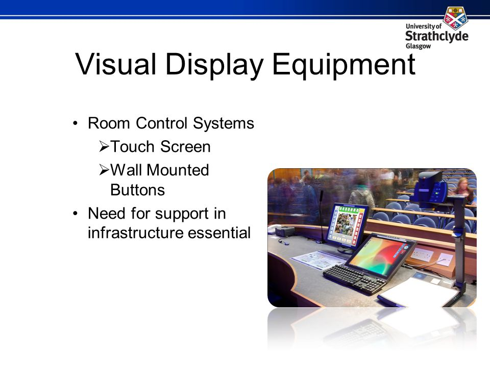 Visual Display Equipment Room Control Systems Touch Screen Wall Mounted Buttons Need for support in infrastructure essential