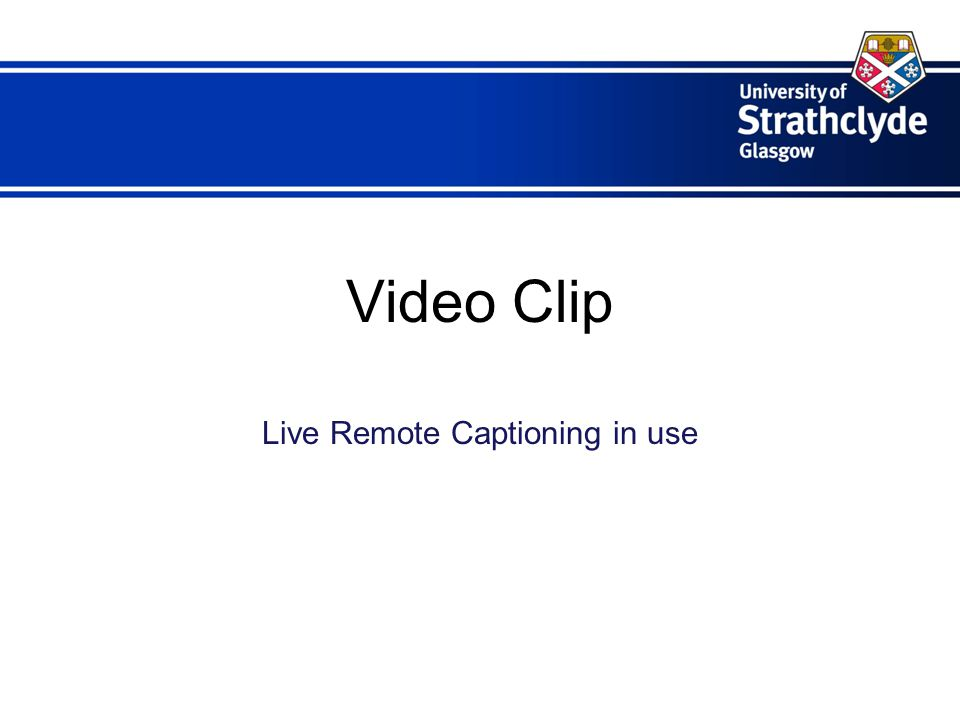 Video Clip Live Remote Captioning in use