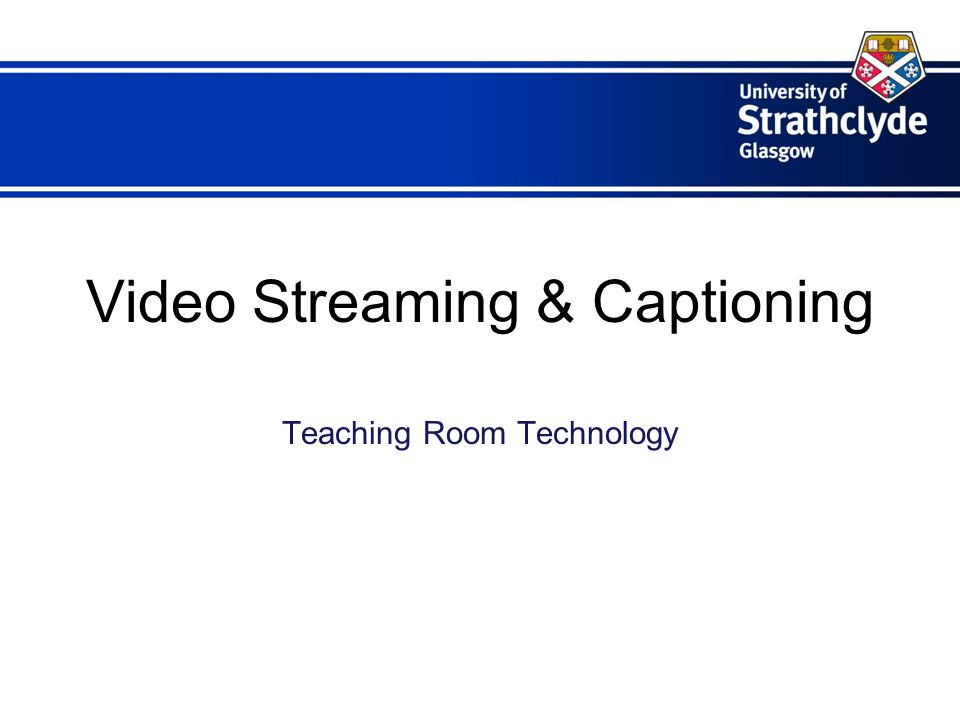 Video Streaming & Captioning Teaching Room Technology
