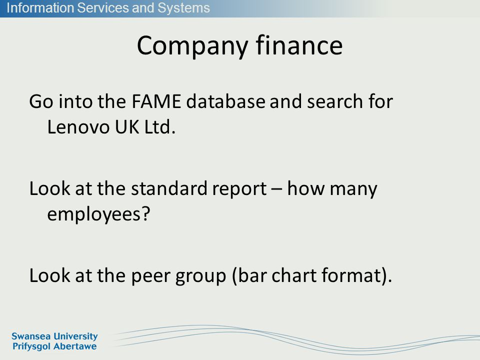 Information Services and Systems Company finance Go into the FAME database and search for Lenovo UK Ltd.
