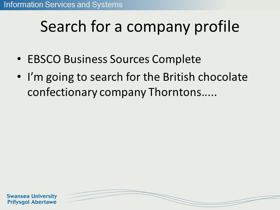 Information Services and Systems Search for a company profile Go to EBSCO Business Sources Complete Search for the Chinese multinational company LENOVO.