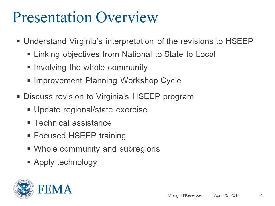 Mongold/Kesecker April 29, 2014 Presentation Overview Understand Virginias interpretation of the revisions to HSEEP Linking objectives from National t