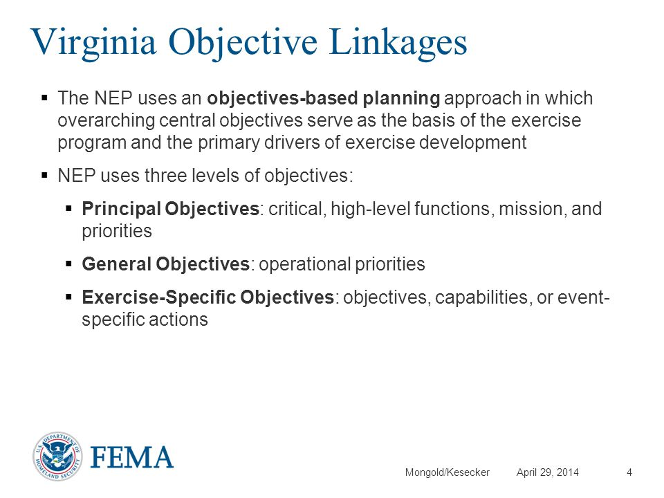 Mongold/Kesecker April 29, 2014 Virginia Objective Linkages The NEP uses an objectives-based planning approach in which overarching central objectives