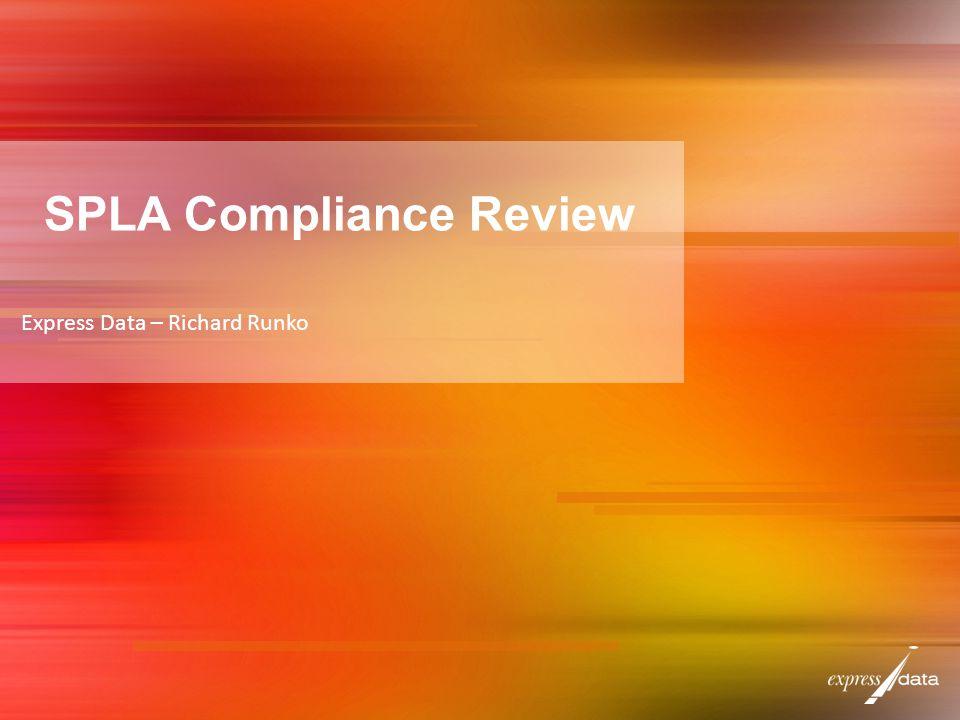SPLA Compliance Review Express Data – Richard Runko