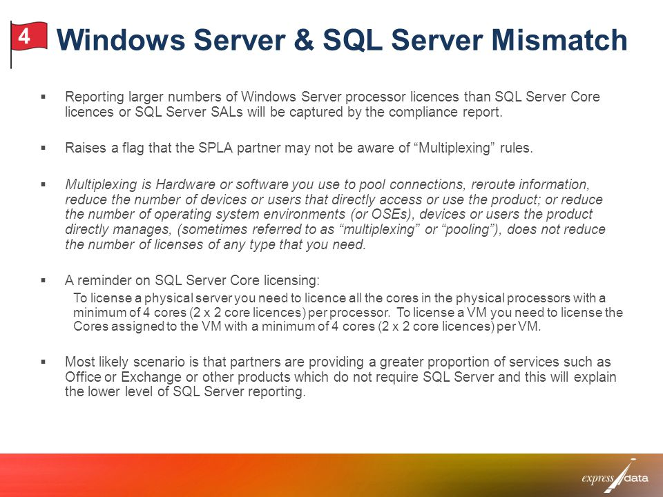 4 Windows Server & SQL Server Mismatch Reporting larger numbers of Windows Server processor licences than SQL Server Core licences or SQL Server SALs