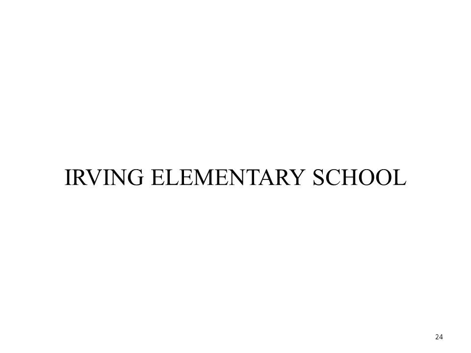 24 IRVING ELEMENTARY SCHOOL