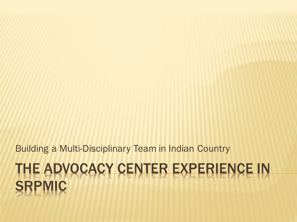 Building a Multi-Disciplinary Team in Indian Country