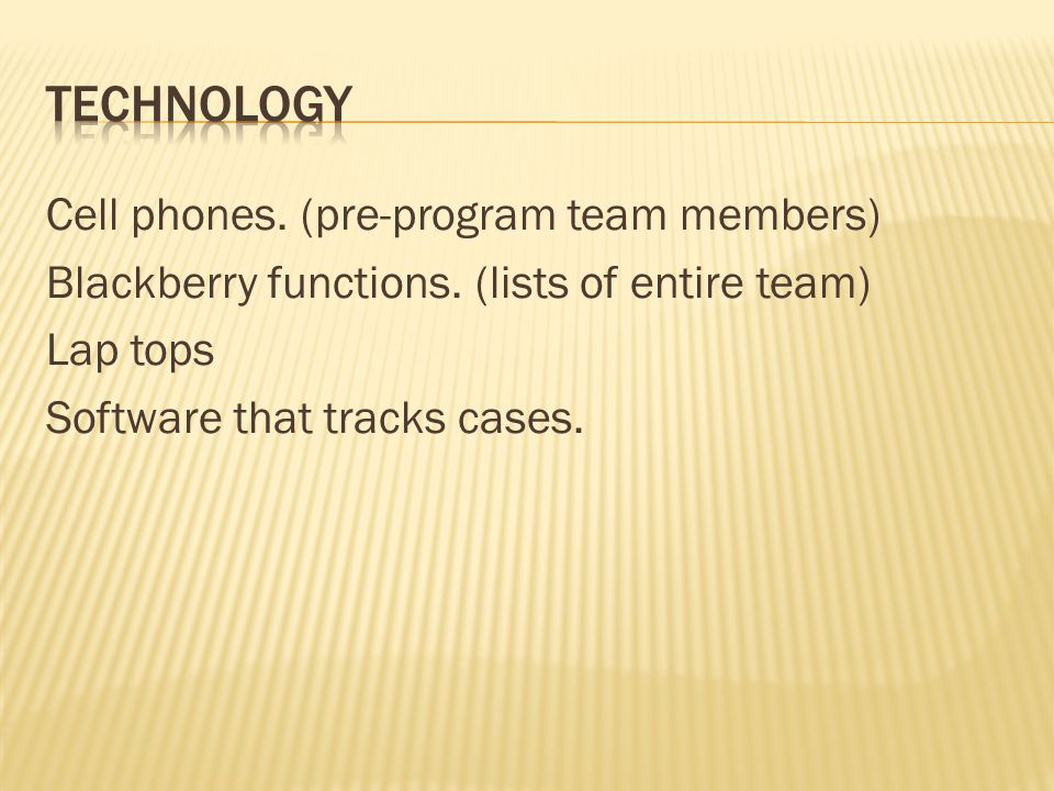 Cell phones. (pre-program team members) Blackberry functions.