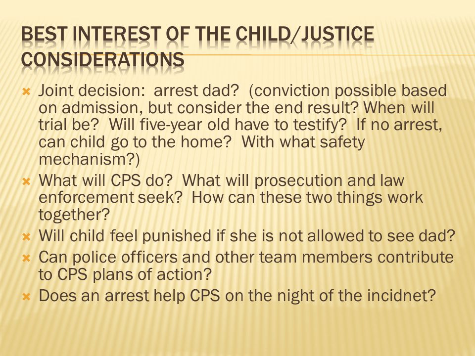 Joint decision: arrest dad. (conviction possible based on admission, but consider the end result.