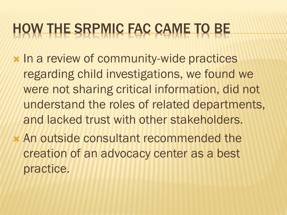 In a review of community-wide practices regarding child investigations, we found we were not sharing critical information, did not understand the roles of related departments, and lacked trust with other stakeholders.