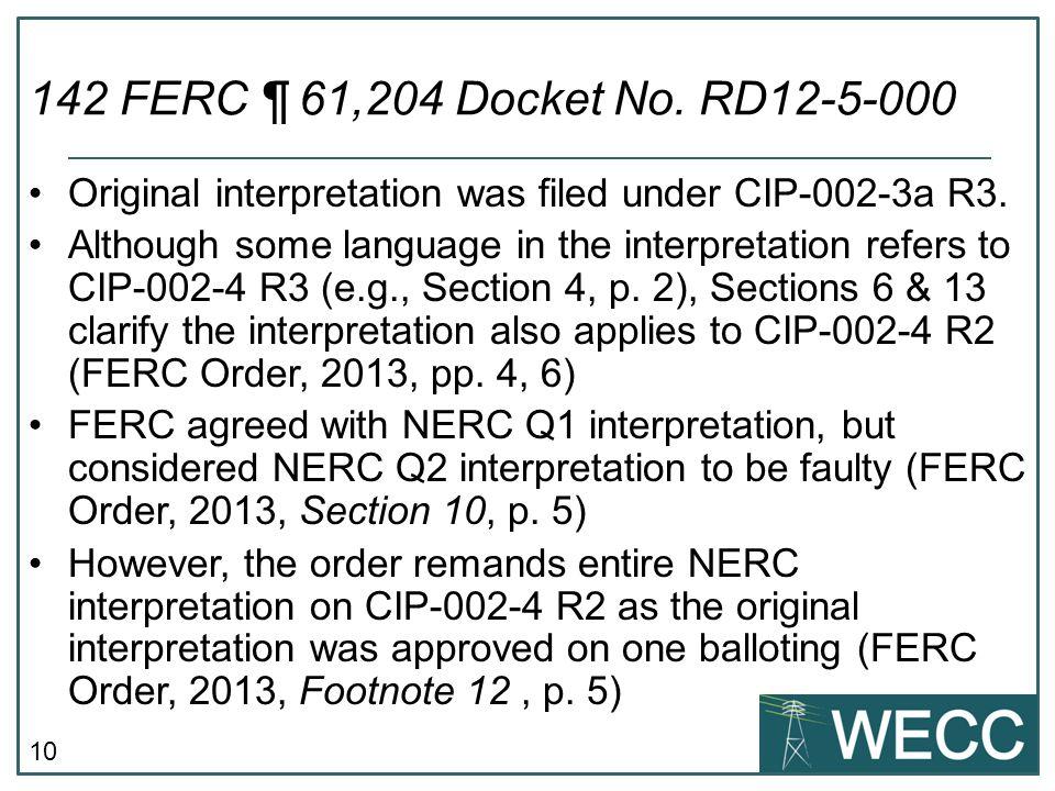 10 Original interpretation was filed under CIP-002-3a R3.