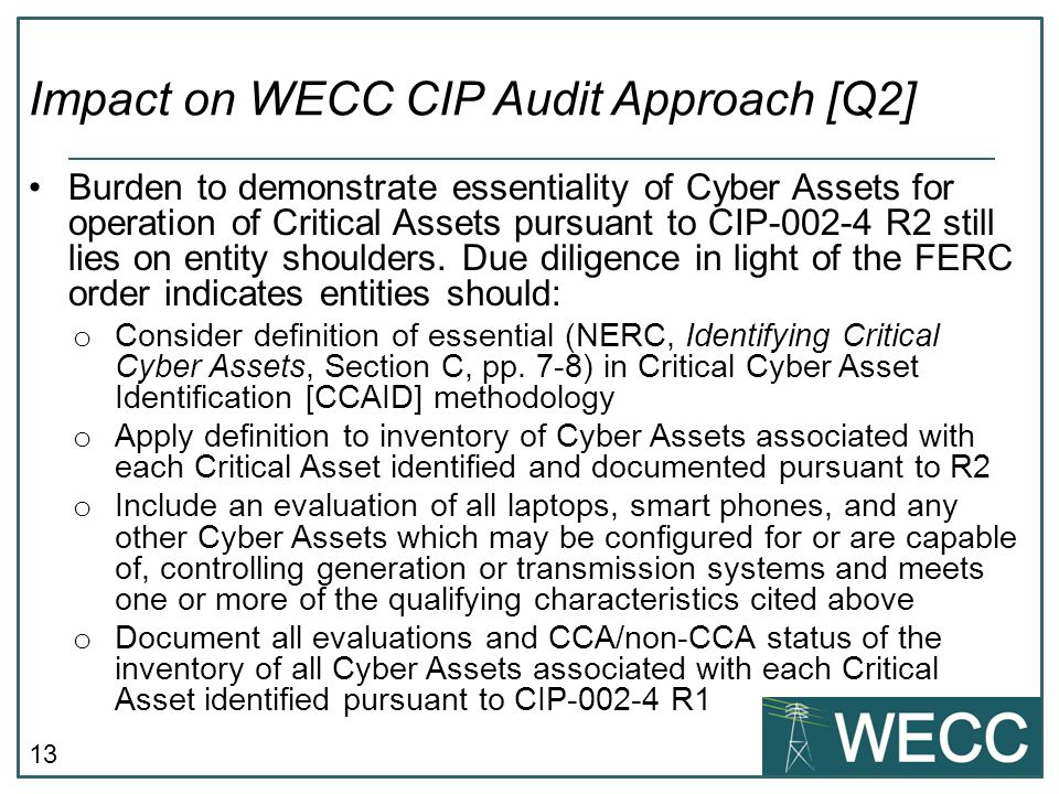 13 Burden to demonstrate essentiality of Cyber Assets for operation of Critical Assets pursuant to CIP-002-4 R2 still lies on entity shoulders.