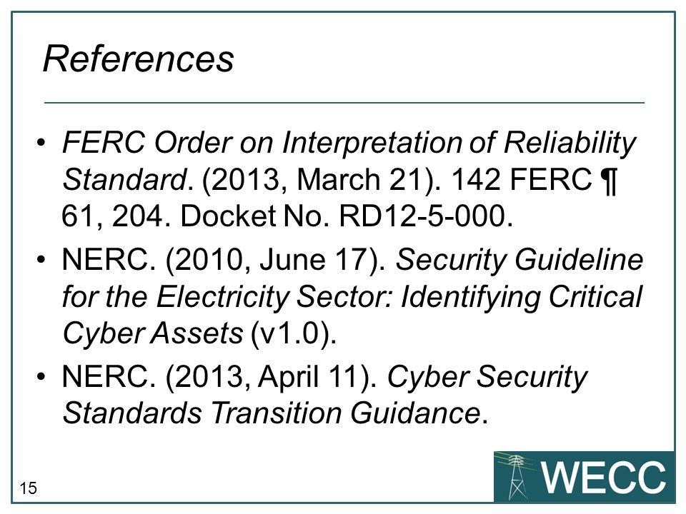 15 FERC Order on Interpretation of Reliability Standard.