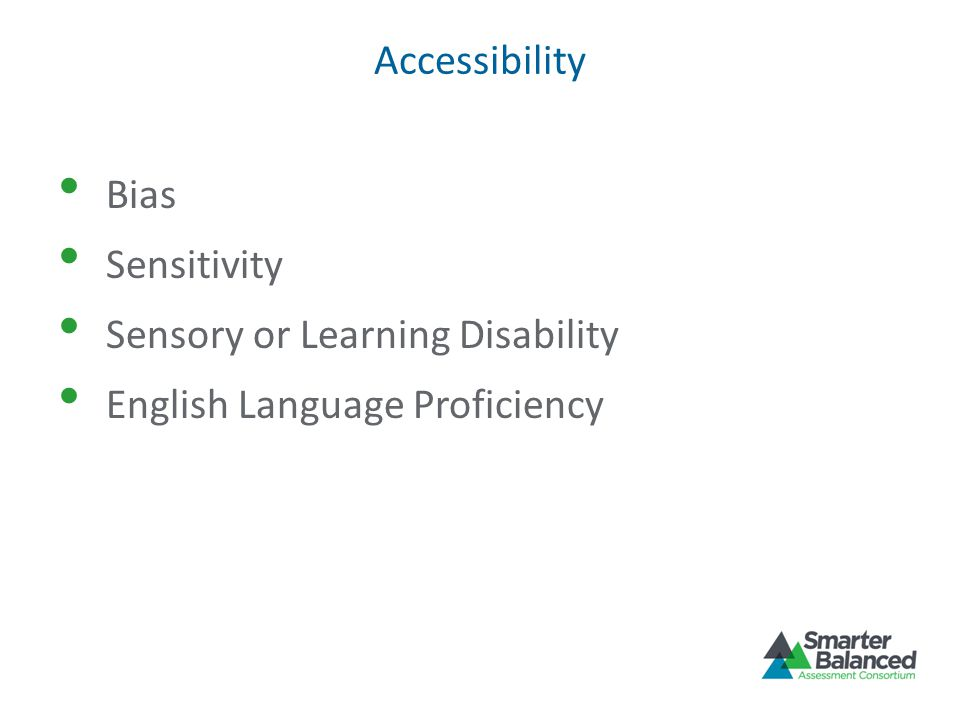 Accessibility Bias Sensitivity Sensory or Learning Disability English Language Proficiency