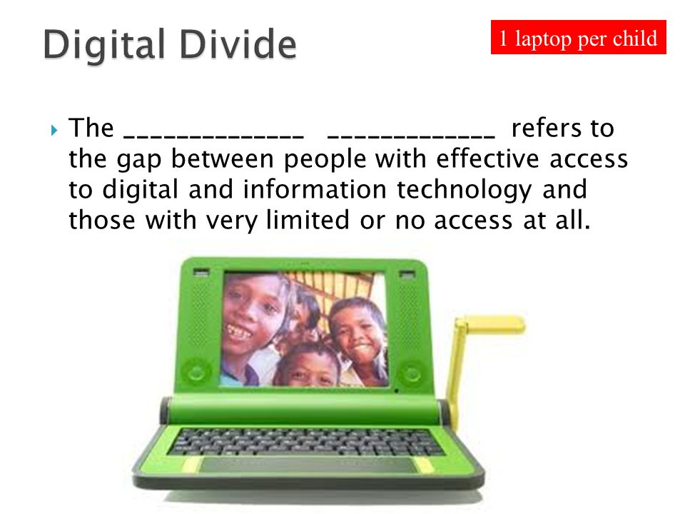 The ______________ _____________ refers to the gap between people with effective access to digital and information technology and those with very limi