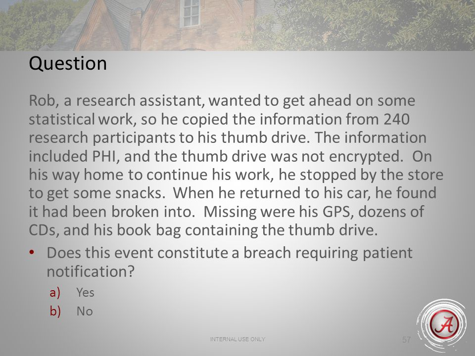 57 Question Rob, a research assistant, wanted to get ahead on some statistical work, so he copied the information from 240 research participants to hi