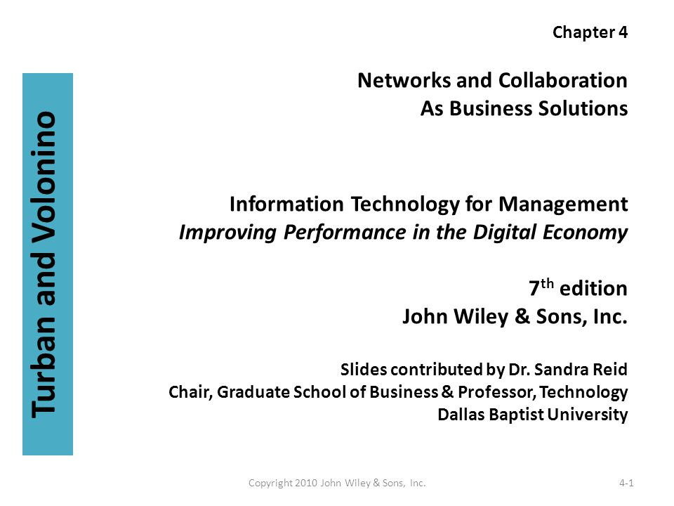 Chapter 4 Networks and Collaboration As Business Solutions Information Technology for Management Improving Performance in the Digital Economy 7 th edi