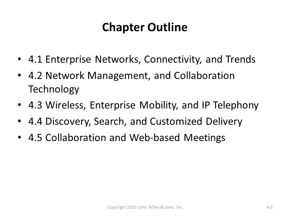 Chapter Outline 4.1 Enterprise Networks, Connectivity, and Trends 4.2 Network Management, and Collaboration Technology 4.3 Wireless, Enterprise Mobili