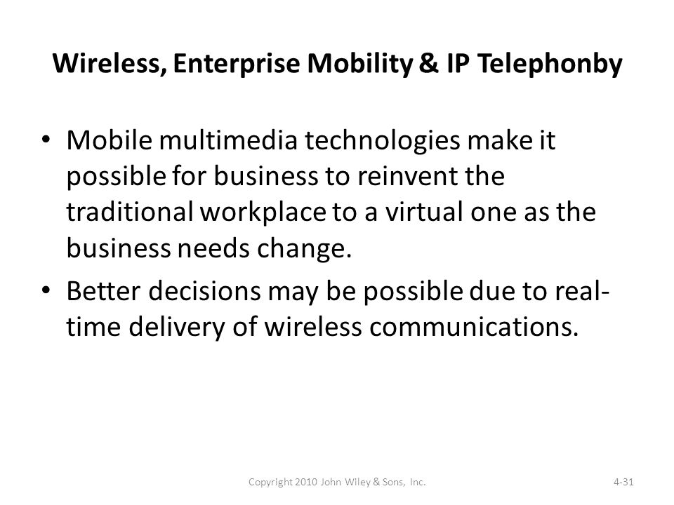 Wireless, Enterprise Mobility & IP Telephonby Mobile multimedia technologies make it possible for business to reinvent the traditional workplace to a