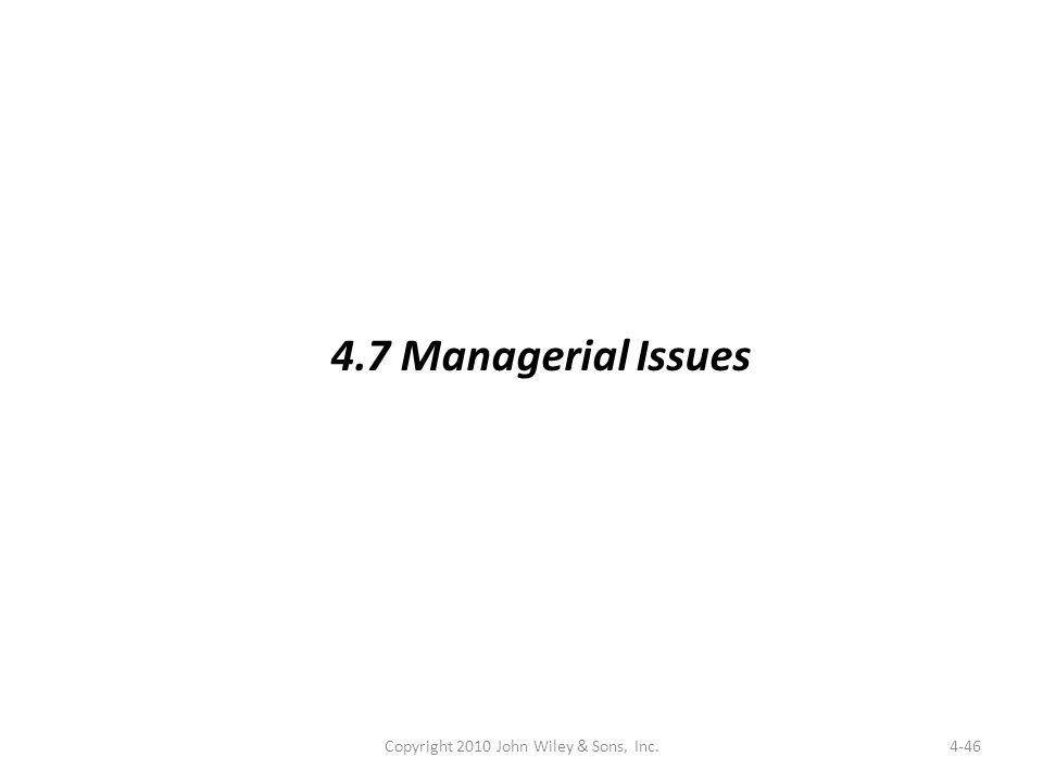 4-46 4.7 Managerial Issues