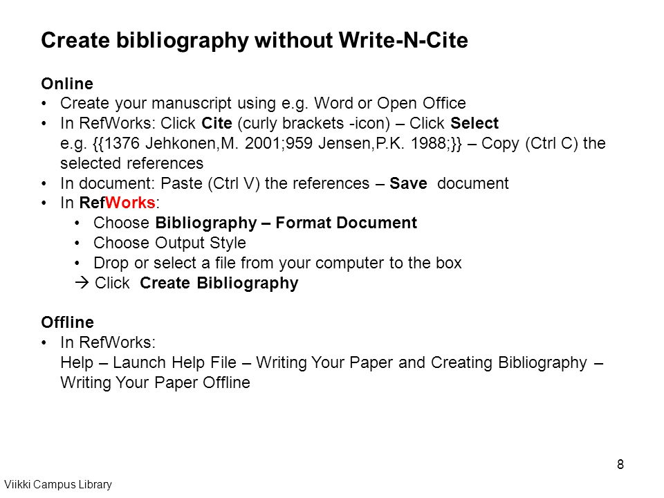 8 Create bibliography without Write-N-Cite Online Create your manuscript using e.g.