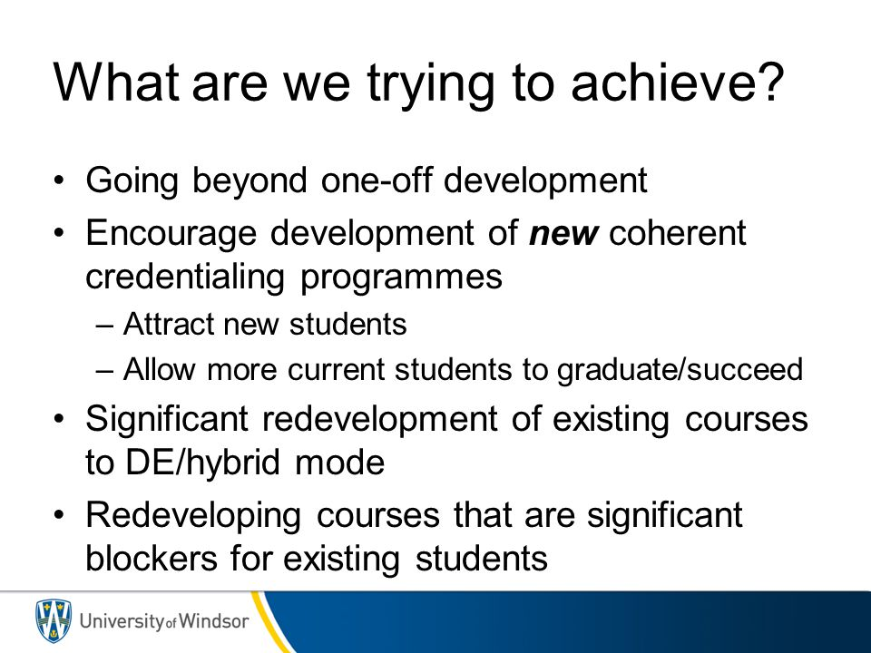 Going beyond one-off development Encourage development of new coherent credentialing programmes –Attract new students –Allow more current students to