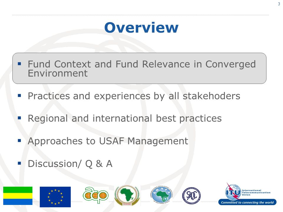 Overview Fund Context and Fund Relevance in Converged Environment Practices and experiences by all stakehoders Regional and international best practic