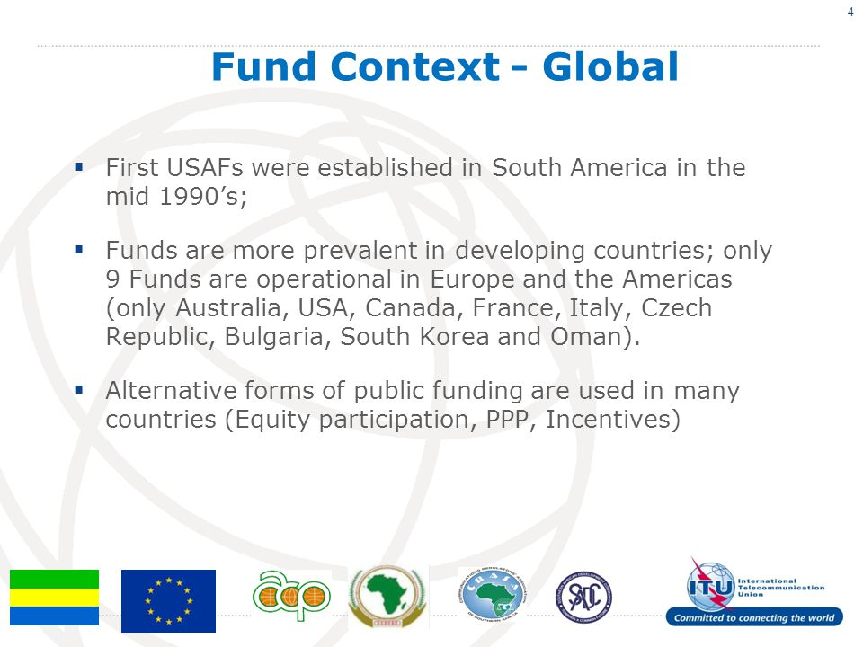 First USAFs were established in South America in the mid 1990s; Funds are more prevalent in developing countries; only 9 Funds are operational in Euro