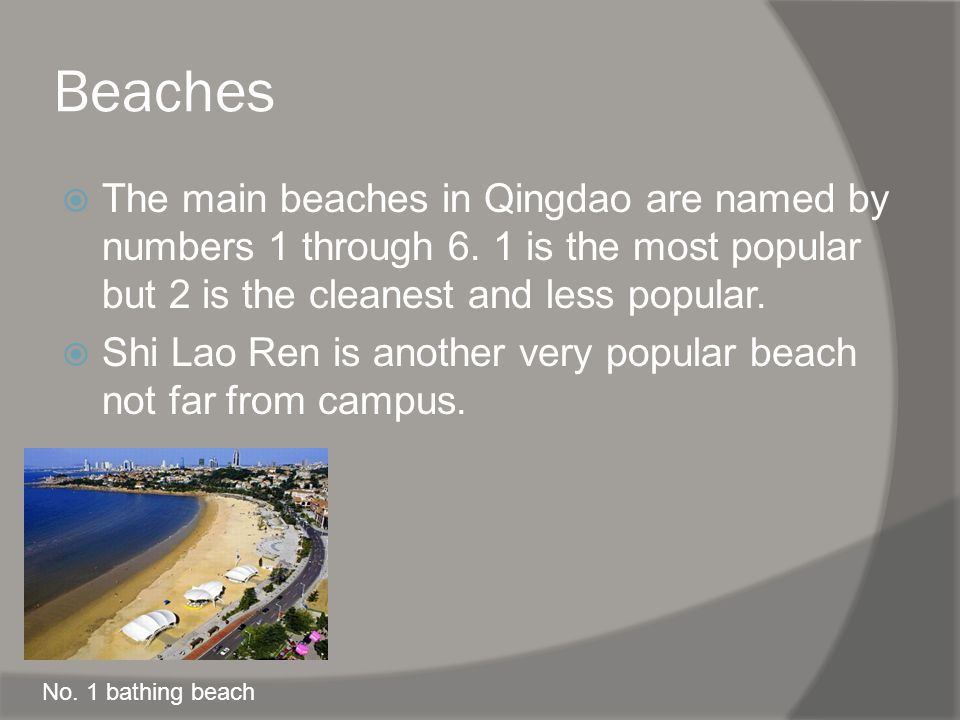 Beaches The main beaches in Qingdao are named by numbers 1 through 6.