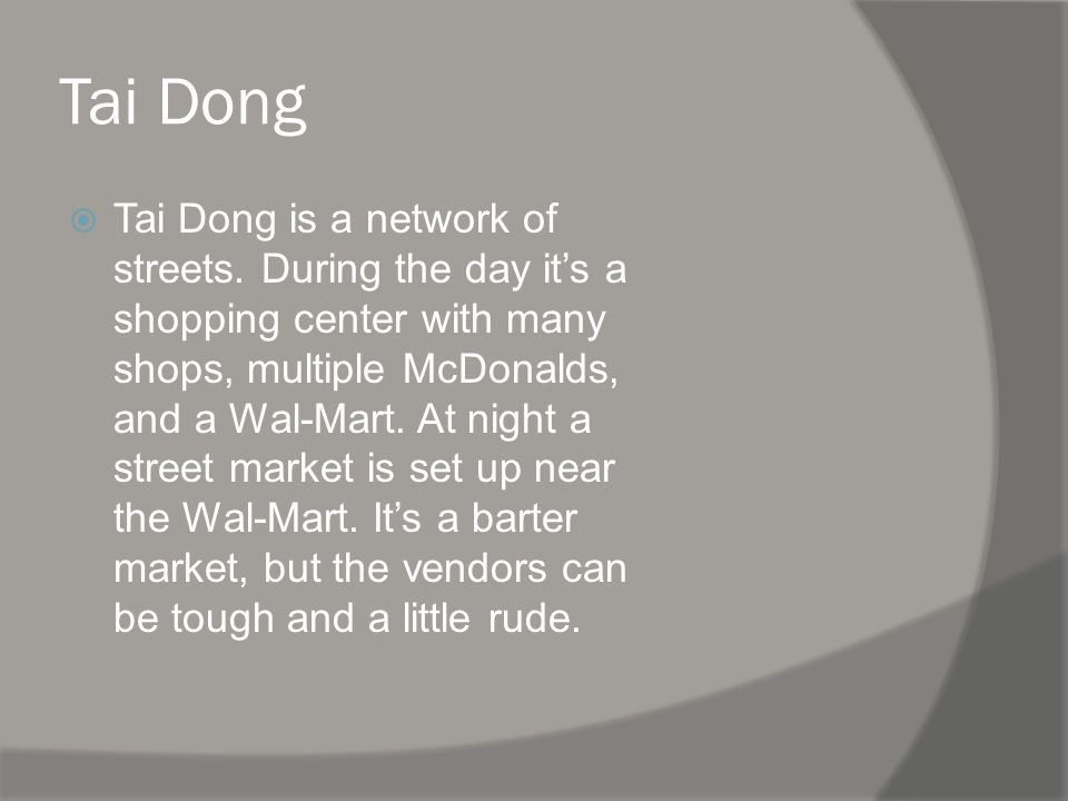 Tai Dong Tai Dong is a network of streets.