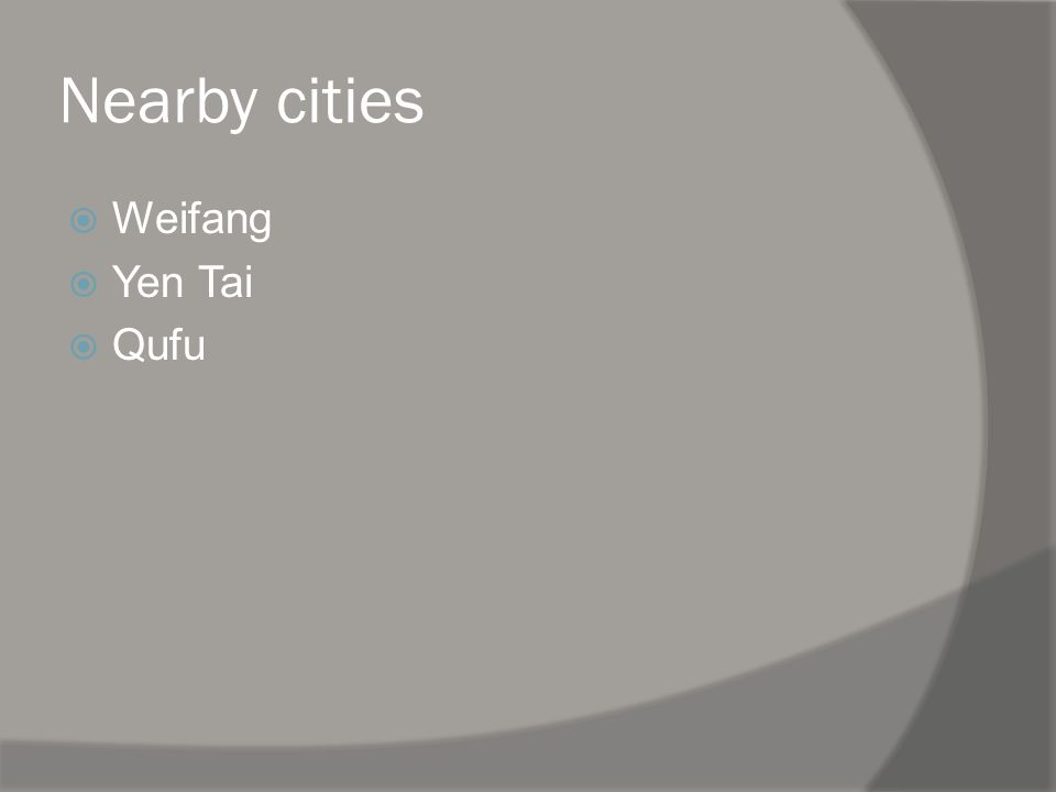 Nearby cities Weifang Yen Tai Qufu