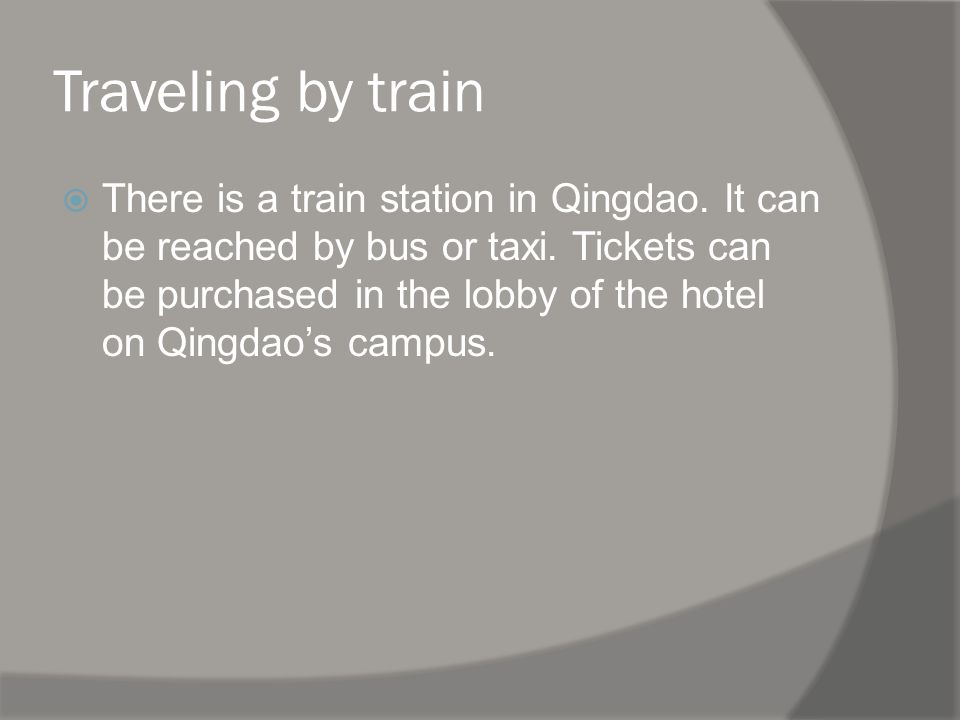 Traveling by train There is a train station in Qingdao.